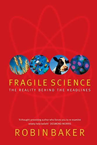 9781447248996: Fragile Science: The Reality Behind the Headlines