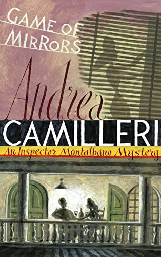 Game of Mirrors: An Inspector Montalbano Novel 18: Camilleri, Andrea