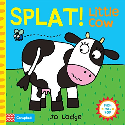 9781447250562: Splat! Little Cow: An interactive story book (Little Movers)