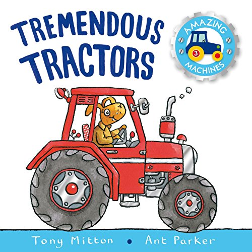 9781447250746: Amazing Machines: Tremendous Tractors: Amazing Machines 3