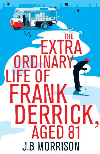 9781447252771: The Extra Ordinary Life of Frank Derrick, Aged 81