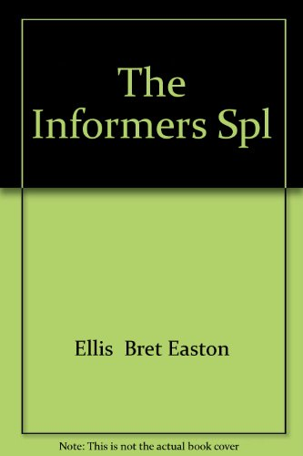 The Informers Spl: Ellis Bret Easton