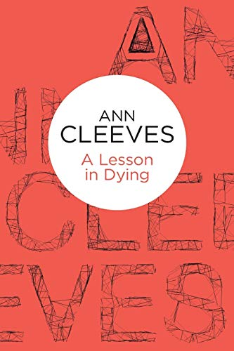 A Lesson in Dying: Cleeves, Ann