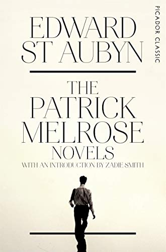 9781447253525: The Patrick Melrose Novels: Picador Classic