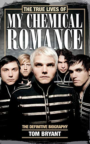 9781447253570: The True Lives of My Chemical Romance: The Definitive Biography
