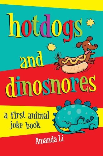9781447253730: Hot Dogs and Dinosnores: A First Animal Joke Book