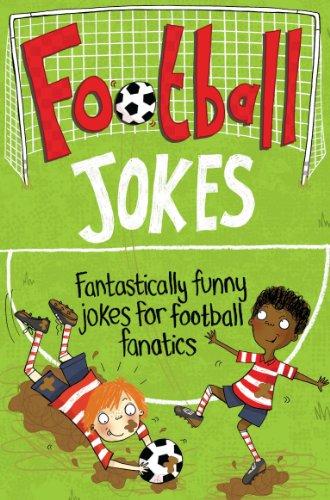 9781447254614: Football Jokes: Fantastically Funny Jokes for Football Fanatics