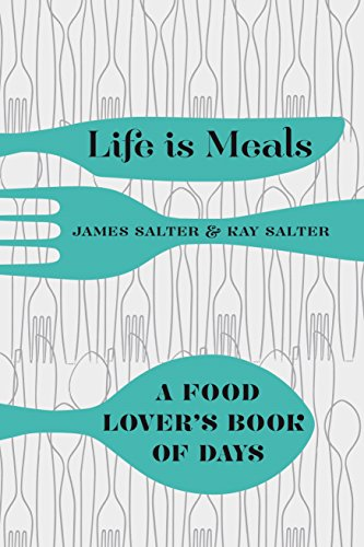9781447254928: Life Is Meals: A Food Lover's Book of Days