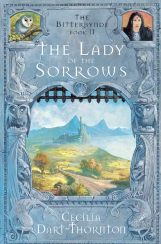 9781447255697: The Lady of the Sorrows (The Bitterbynde Trilogy)