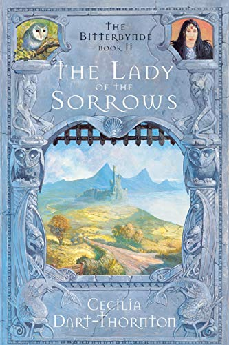 9781447255697: The Lady of the Sorrows: Book 2 of the Bitterbynde Trilogy