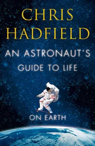 9781447257103: An Astronaut's Guide to Life on Earth
