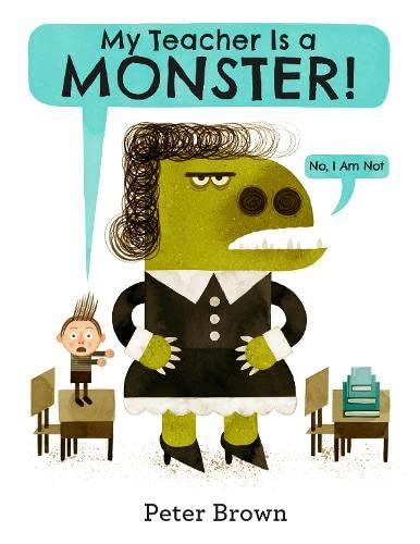 9781447257479: My Teacher is a Monster! (No, I am Not)