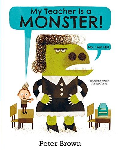 9781447257486: My Teacher is a Monster! (No, I am not)