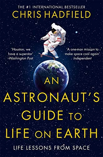 9781447259947: An Astronaut's Guide to Life on Earth