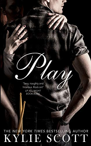 Play 9781447260547 Kylie Scott returns with the highly anticipated follow-up to international bestseller LICK Mal Ericson, drummer for the world famous roc