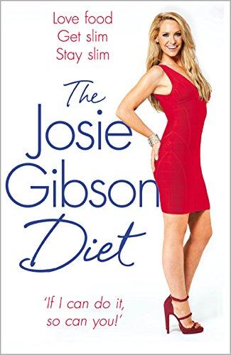 The Josie Gibson Diet: Love Food, Get Slim, Stay Slim (Paperback): Josie Gibson