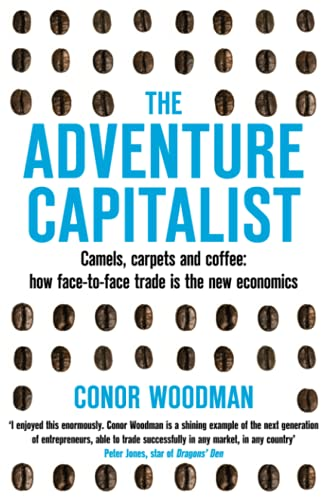 9781447262145: The Adventure Capitalist: Camels, carpets and coffee: how face-to-face trade is the new economics