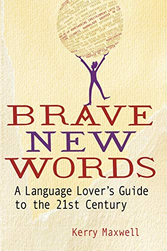 9781447262701: Brave New Words: A Language Lover's Guide to the 21st Century