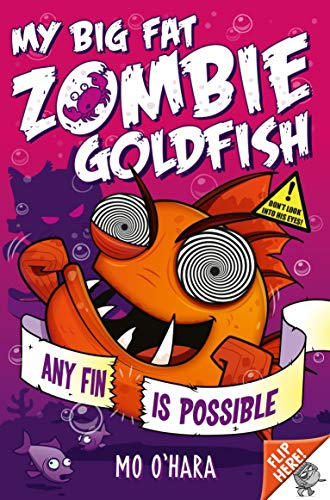 9781447262954: My Big Fat Zombie Goldfish 4: Any Fin Is Possible