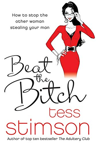 9781447263265: Beat the Bitch: How to Stop the Other Woman Stealing Your Man
