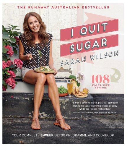 9781447264286: I Quit Sugar: Your Complete 8-Week Detox Program and Cookbook