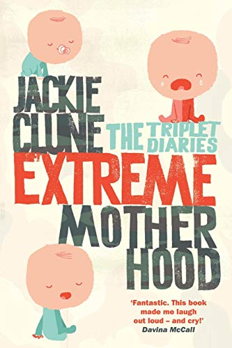 9781447264842: Extreme Motherhood: The Triplet Diaries