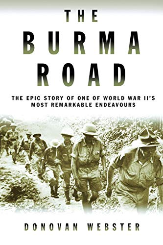 9781447264873: The Burma Road: The Epic Story of One of World War II's Most Remarkable Endeavours
