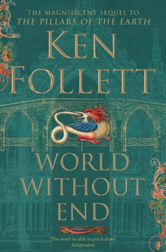 9781447265467: World Without End (The Kingsbridge Novels)