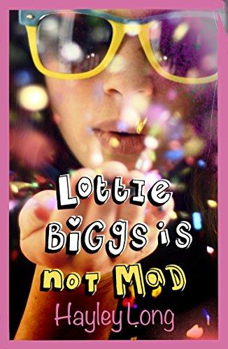 9781447265542: Lottie Biggs is (Not) Mad