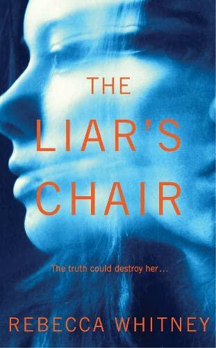 The Liar's Chair: Whitney, Rebecca