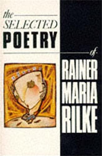 9781447266846: The Selected Poetry of Rainer Maria Rilke