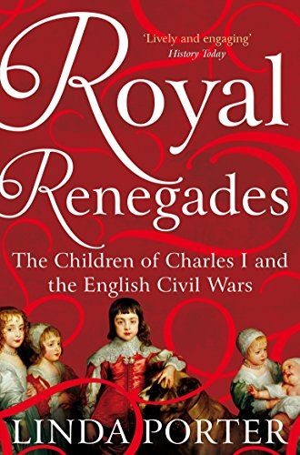 9781447267607: Royal Renegades: The Children of Charles I and the English Civil Wars