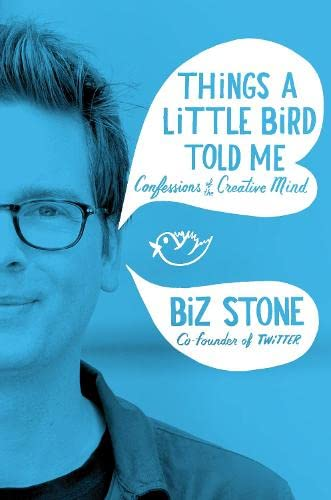 9781447271116: Things a Little Bird Told Me: Confessions of the Creative Mind