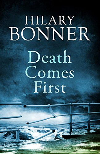 Death Comes First: Bonner, Hilary