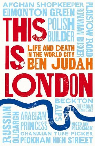 9781447272441: This is London: Life and Death in the World City
