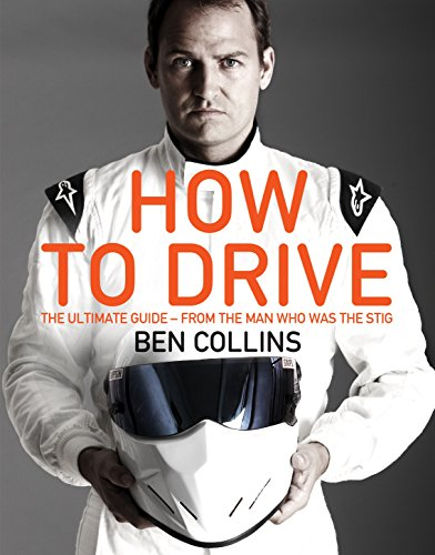 9781447272830: How to Drive: The Ultimate Guide, from the Man Who Was The Stig