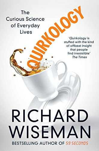 9781447273387: Quirkology: The Curious Science of Everyday Lives
