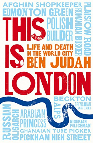 9781447274797: This is London: Life and Death in the World City