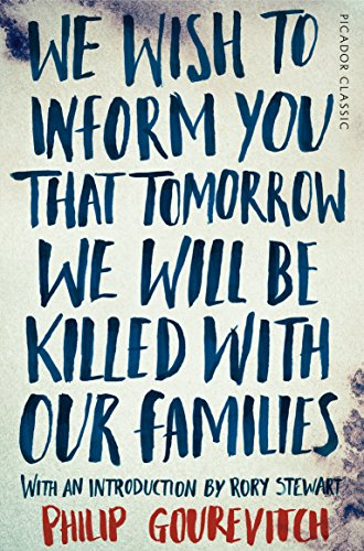 9781447275268: We Wish to Inform You That Tomorrow We Will Be Killed With Our Families: Picador Classic