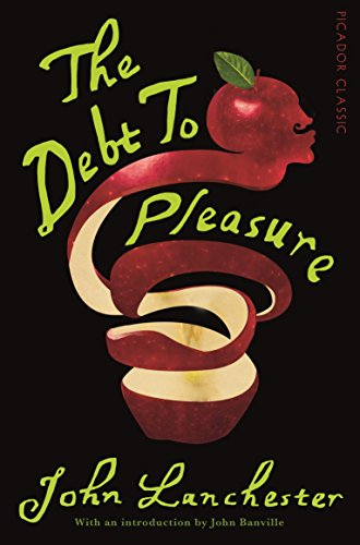 9781447275381: The Debt To Pleasure: Picador Classic