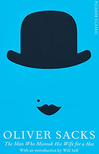 9781447275404: The Man Who Mistook His Wife for a Hat: Picador Classic