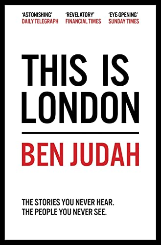 9781447276272: This is London: Life and Death in the World City (Picador)