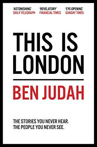 9781447276272: This Is London: Life and Death in the World City