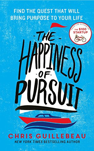 9781447276418: The Happiness of Pursuit: Find the Quest that will Bring Purpose to Your Life