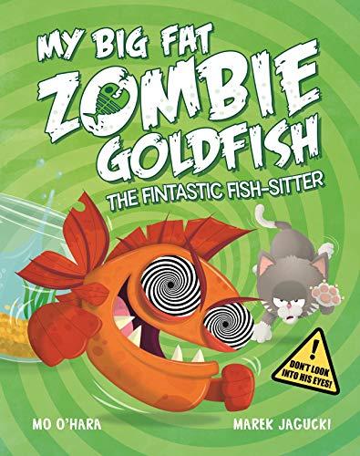 9781447277606: My Big Fat Zombie Goldfish: The Fin-Tastic Fish-Sitter