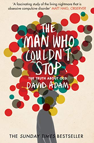 9781447277682: The Man Who Couldn't Stop: The Truth About OCD