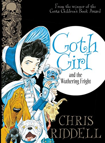 Goth Girl and the Wuthering Fright: Riddell, Chris