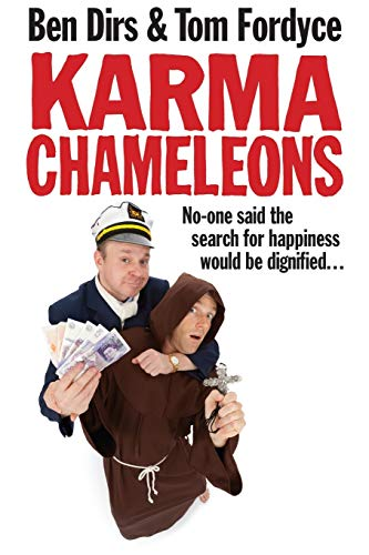 9781447278054: Karma Chameleons: No-one said the search for happiness would be dignified . . .