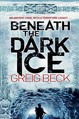 9781447278498: Beneath the Dark Ice