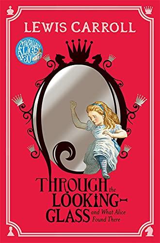9781447280002: Through the Looking-Glass: And What Alice Found There